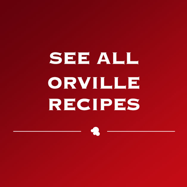 See All Orville Recipes